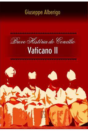 Breve História do Concílio Vaticano II - Alberigo,Giuseppe pdf epub
