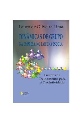 Dinâmicas de Grupo na Empresa , no Lar e na Escola - Lima,Lauro de Oliveira | Hoshan.org