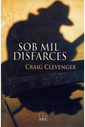 Sob Mil Disfarces - Clevenger,Craig | Tagrny.org