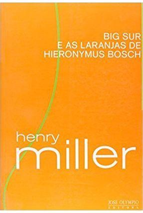 Big Sur e as Laranjas de Hieronymus Bosch - Miller,Henry | Hoshan.org