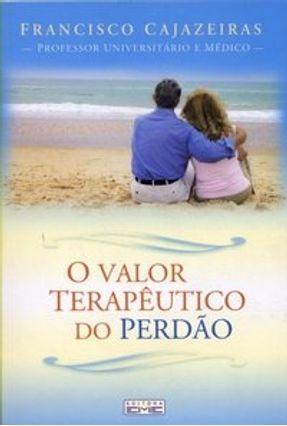 O Valor Terapêutico do Perdão - Cajazeiras,Francisco | Tagrny.org