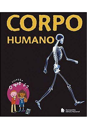 Corpo Humano - Col. O que É ? - Zeitoun,Charline   Hoshan.org