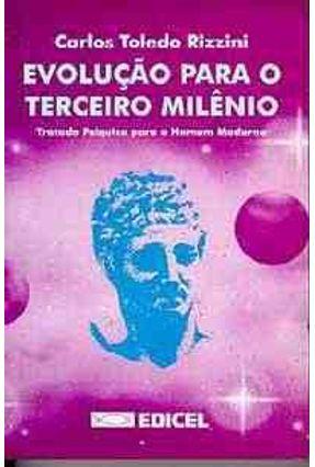 Evolucao Para o Terceiro Milenio - Rizzini,Carlos Toledo | Tagrny.org