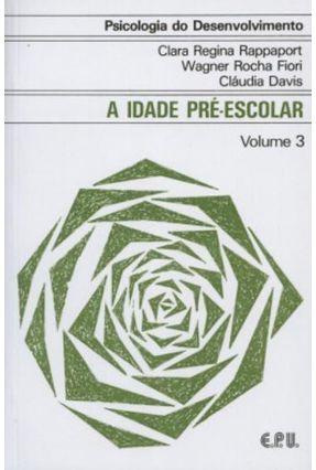 Psicologia do Desenvolvimento -  Volume 3 - Rappaport,Clara Regina   Tagrny.org