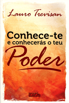 Conhece-Te E Conhecerás O Teu Poder - Trevisan,Lauro pdf epub