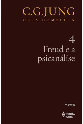 Freud e a Psicanálise - Vol. 4 - Col. Obra Completa - 5ª Ed. - 2011 - Jung,Carl Gustav pdf epub