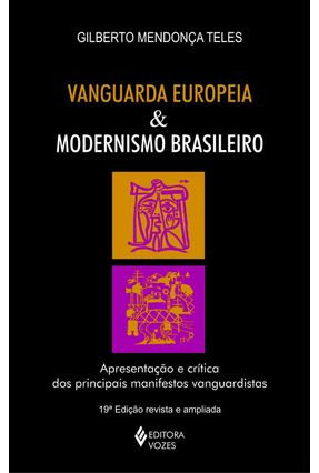Vanguarda Europeia e Modernismo Brasileiro - Teles,Gilberto Mendonça pdf epub