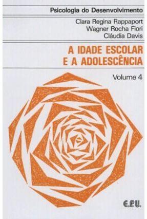 Psicologia de Desenvolvimento - Vol 4 - A Idade Escolar e a Adolescencia - Rappaport,Clara Regina   Hoshan.org