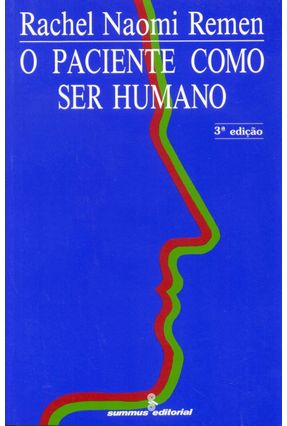 O Paciente Como Ser Humano - Remen,Rachel Naomi | Tagrny.org
