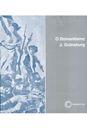 O Romantismo - Col. Stylus 3 - Guinsburg,Jaco | Tagrny.org