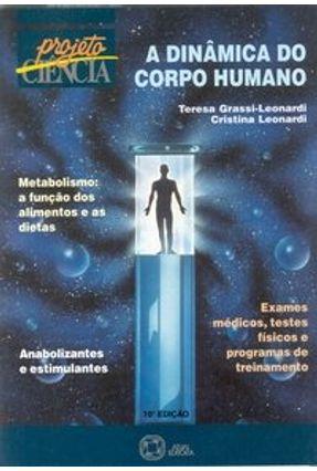 A Dinâmica do Corpo Humano  - Projeto Ciência - Leonardi,Cristina | Hoshan.org