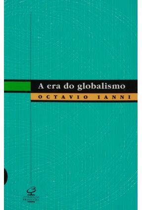 A Era do Globalismo - Ianni,Octavio | Nisrs.org