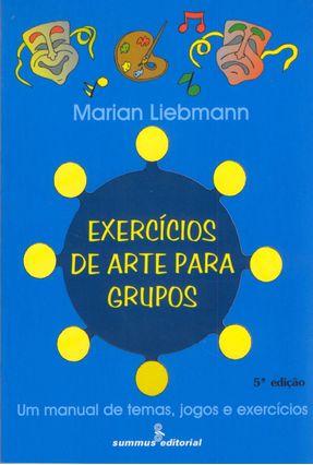 Exercicios de Arte para Grupos - Liebmann,Marian | Tagrny.org