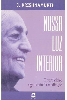 Nossa Luz Interior - Krishnamurti,J.   Nisrs.org