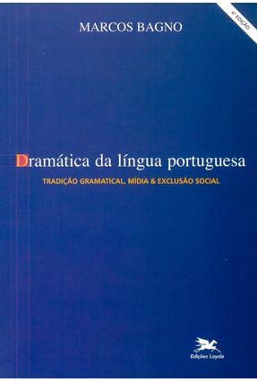 Dramatica da Lingua Portuguesa - Bagno,Marcos pdf epub