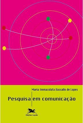 Pesquisa em Comunicação - Lopes,Maria Immacolata Vassallo de pdf epub