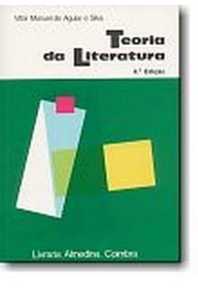 Teoria da Literatura - Silva,Vitor Manuel de Aguiar | Hoshan.org