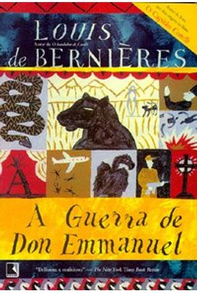 A Guerra de Don Emmanuel - De Bernieres,Louis | Hoshan.org