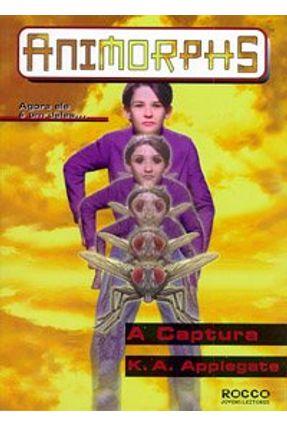 A Captura - Animorphs - Applegate,Katherine | Hoshan.org