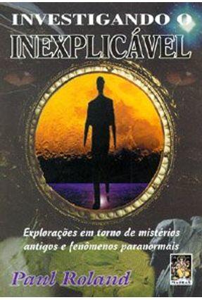 Investigando o Inexplicavel - Roland,Paul pdf epub