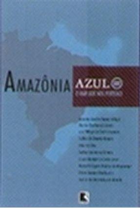 Amazônia Azul - O Mar que nos Pertence - Vidigal,Armando Amorim Ferreira | Nisrs.org