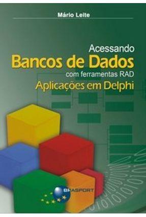 Banco de Dados com Ferramentas Rad - Aplicações em Delphi - Leite,Mario   Hoshan.org