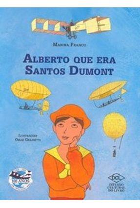 Alberto que Era Santos Dumont - Franco,Marina   Tagrny.org