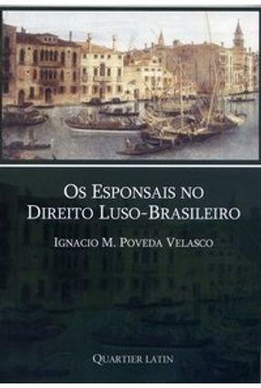 Os Esponsais no Direito Luso-brasileiro - Velasco,Ignacio M. Poveda | Hoshan.org