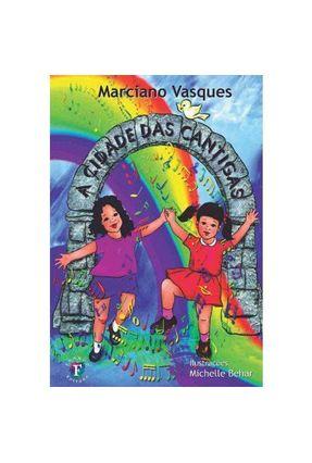 A Cidade Das Cantigas - Vasques,Marciano   Hoshan.org