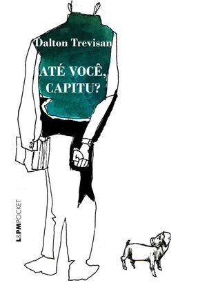 Até Você, Capitu? - L&pm Pocket - Trevisan,Dalton | Hoshan.org