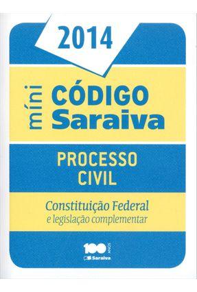Edição antiga - Minicódigo - Processo Civil - Constituição Federal e Legislação Complementar - 20ª Ed. 2014 - Editora Saraiva | Hoshan.org