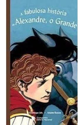 A Fabulosa História de Alexandre , o Grande - Histórias Maravilhosas - Joly,Dominique Ronzon,Antoine | Tagrny.org