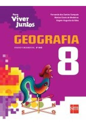 Para Viver Juntos - Geografia - 8º ano - Dos Santos Sampaio,Fernando Marlon Clovis de Medeiros | Hoshan.org