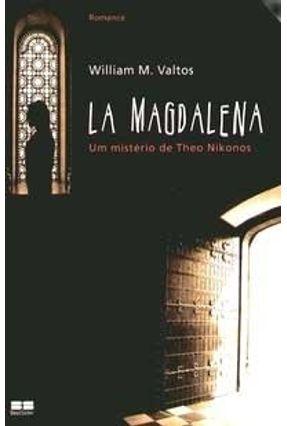 La Magdalena - Um Mistério de Theo Nikonos - Valtos,William M. pdf epub
