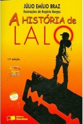 A História de Lalo - 11ª Ed. - Conforme a Nova Ortografia - Col. Jabuti - Braz,Julio Emilio pdf epub