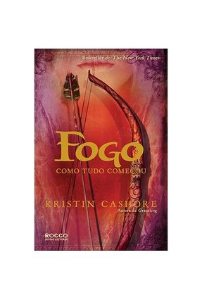 Fogo - Como Tudo Começou - Cashore,Kristin   Hoshan.org