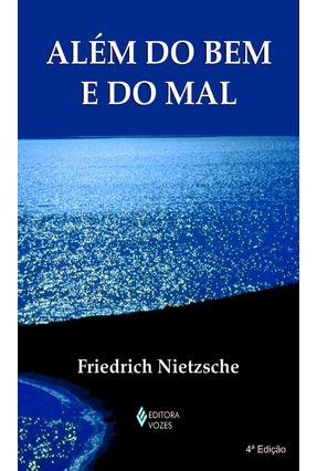 Além do Bem do Mal - Nietzsche,Friedrich | Nisrs.org