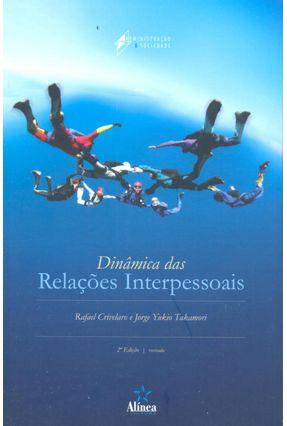 Dinâmica Das Relações Interpessoais - 2ª Ed. - Crivelaro,Rafael Takamori,Jorge Yukio | Hoshan.org