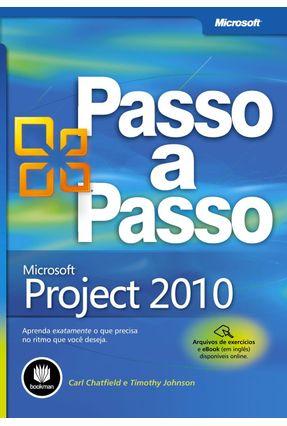 Passo a Passo - Microsoft Project 2010 - Chatfield Carl Johnson,Timothy | Nisrs.org