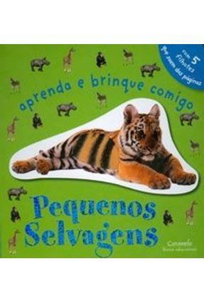 Pequenos Selvagens - Col. Aprenda e Brinque Comigo - Dorling Kindersley | Hoshan.org