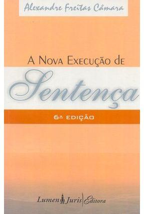 A Nova Execução de Sentença - 6ª Edição - Camara,Alexandre Freitas | Tagrny.org