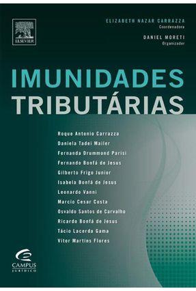 Imunidades Tributárias - Carrazza,Elizabeth Nazar Moreti,Daniel   Nisrs.org