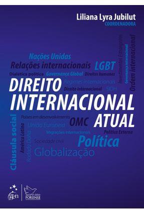 Direito Internacional Atual - LILIANA LYRA JUBILUT | Tagrny.org