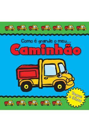 Como É Grande o Meu... Caminhão - Editora,Zastras | Hoshan.org