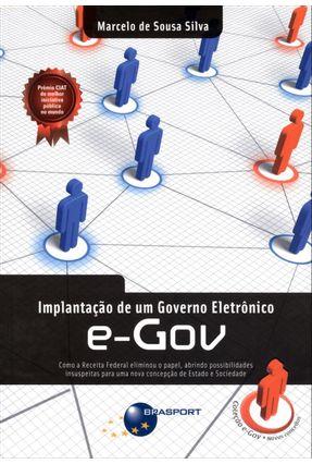 Implantação de Um Governo Eletrônico - E-gov - Silva,Marcelo de Sousa | Hoshan.org