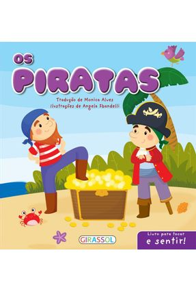 Os Piratas - Livro Para Tocar e Sentir! - Alves,Monica pdf epub