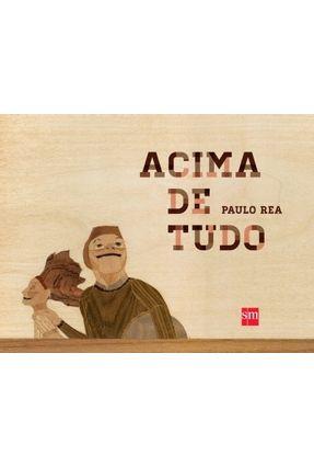 Acima de Tudo - Col. Álbum - Rea ,Paulo   Hoshan.org