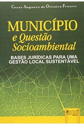 Município e Questão Socioambiental - Franco,Cezar Augusto de Oliveira | Hoshan.org