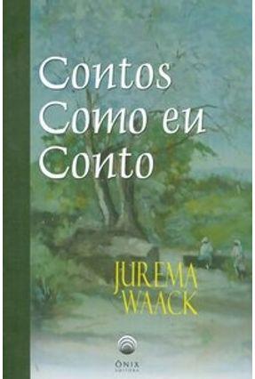 Contos Como Eu Conto - Waack,Jurema pdf epub