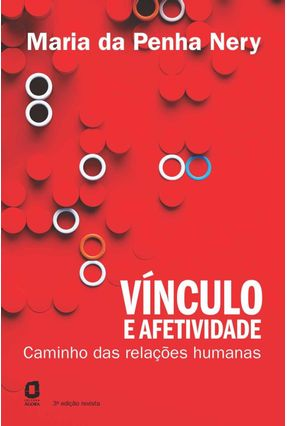 Vínculo e Afetividade - Caminhos Das Relações Humanas - 3ª Ed. 2014 - Nery,Maria da Penha   Hoshan.org